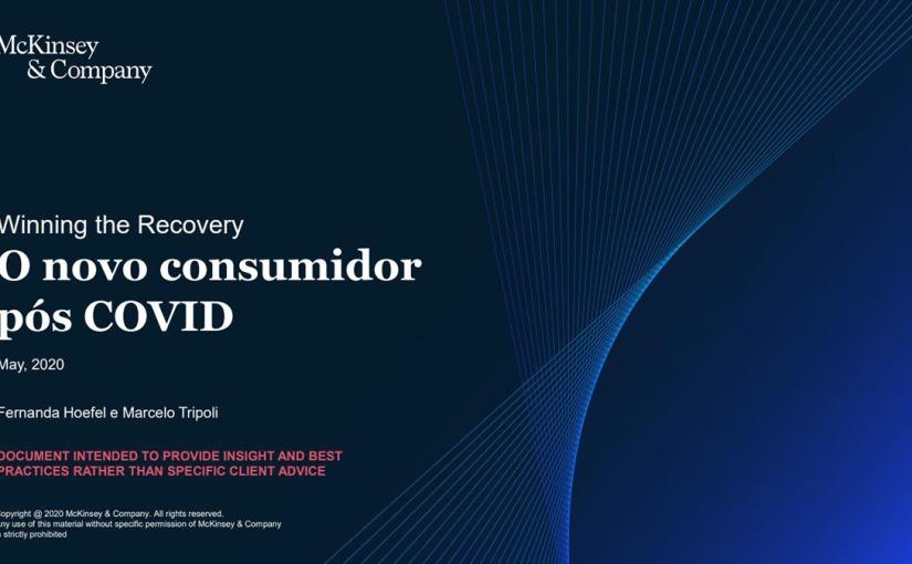 Winning the Recovery: O novo consumidor pós Covid por McKinsey &Company