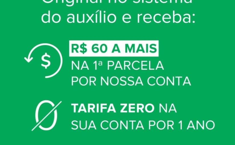 Brazilian bank Banco Original pays R$ 60 more to those who receive Government Emergency Aid at the institution