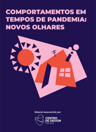Comportamentos em Tempos de Pandemia: Novos Olhares – centro de designFeevale