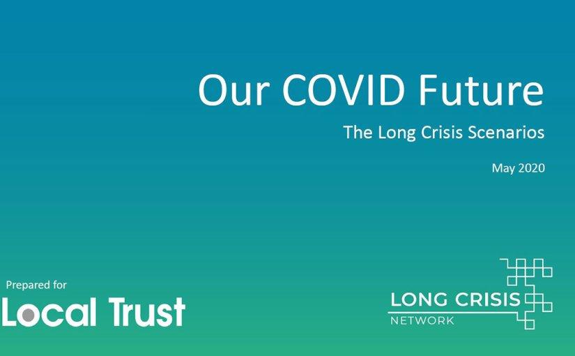 Our COVID future: The Long Crisis scenarios por LocalTrust