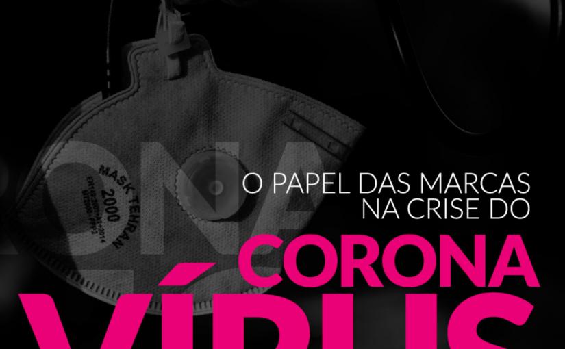 O papel das marcas na crise do Coronavírus porRepense