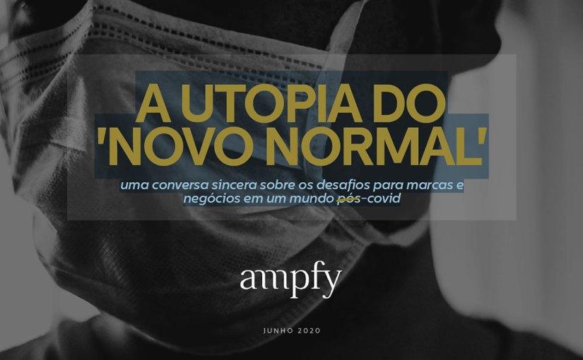 """A utopia do """"novo normal"""" porAmpfy"""
