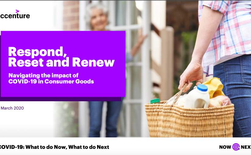 Respond, Reset and Renew – Navigating the impact of Covid-19 in Consumer Goods byAccenture